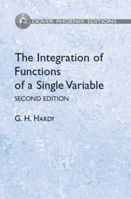 The Integration of Functions of a Single Variable: Second Edition 9780486446073