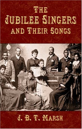 The Jubilee Singers and Their Songs 9780486431321