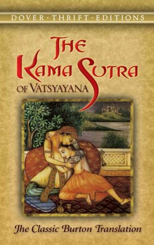 The Kama Sutra of Vatsyayana: The Classic Burton Translation 9780486452371