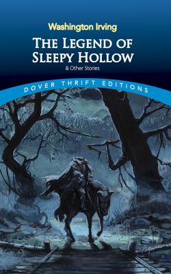 The Legend of Sleepy Hollow and Other Stories 9780486466583