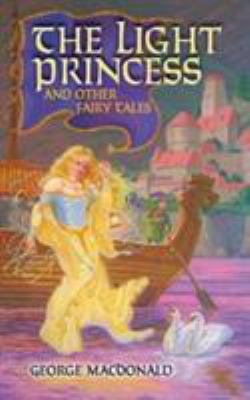 The Light Princess: And Other Fairy Tales 9780486447568