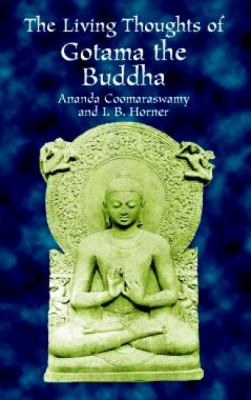 The Living Thoughts of Gotama the Buddha 9780486414393