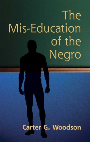 The MIS-Education of the Negro 9780486445588