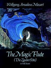 The Magic Flute (Die Zauberflote) in Full Score 1595418