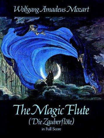 The Magic Flute (Die Zauberflote) in Full Score 9780486247830