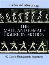 The Male and Female Figure in Motion: 60 Classic Photographic Sequences 1595393