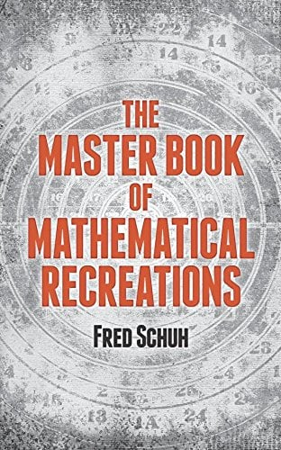 The Master Book of Mathematical Recreations 9780486221342