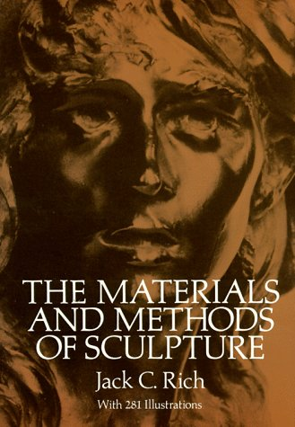 The Materials and Methods of Sculpture Materials and Methods of Sculpture 9780486257426
