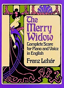 The Merry Widow: Complete Score for Piano and Voice in English 9780486245140
