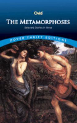 The Metamorphoses: Selected Stories in Verse 9780486427584
