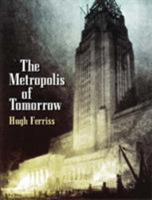 The Metropolis of Tomorrow 9780486437279