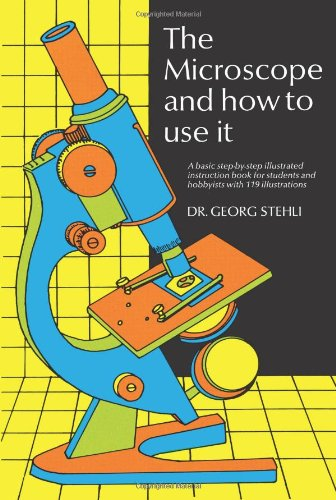 The Microscope and How to Use It 9780486225753