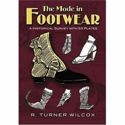 The Mode in Footwear: A Historical Survey with 53 Plates 9780486467610