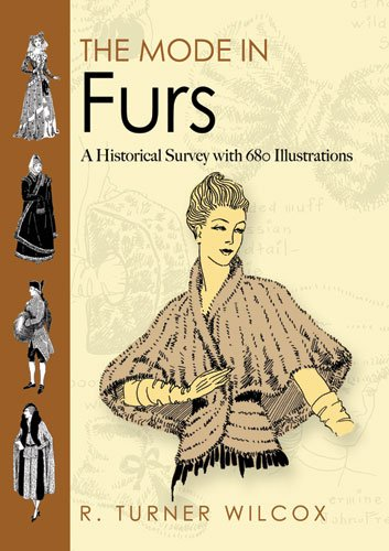 The Mode in Furs: A Historical Survey with 680 Illustrations 9780486478722