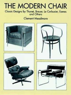The Modern Chair: Classic Designs by Thonet, Breuer, Le Corbusier, Eames and Others 9780486298078