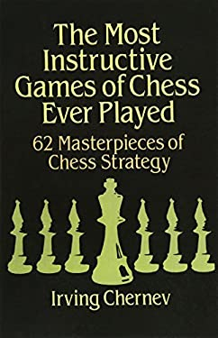 The Most Instructive Games of Chess Ever Played 9780486273020