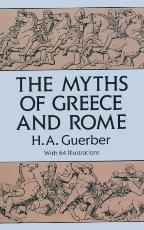 The Myths of Greece and Rome 9780486275840