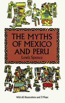 The Myths of Mexico and Peru 9780486283326