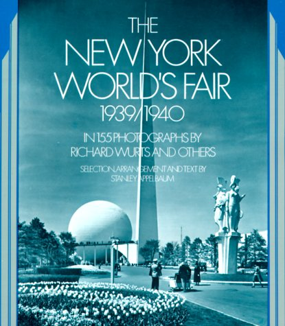 The New York World's Fair, 1939/1940: In 155 Photographs by Richard Wurts and Others 9780486234946