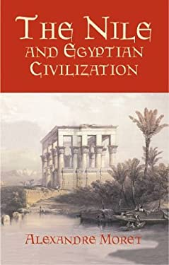 The Nile and Egyptian Civilization 9780486420097
