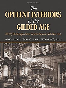 The Opulent Interiors of the Gilded Age: All 203 Photographs from Artistic Houses, with New Text 9780486252506