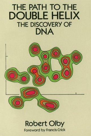 The Path to the Double Helix: The Discovery of DNA 9780486681177