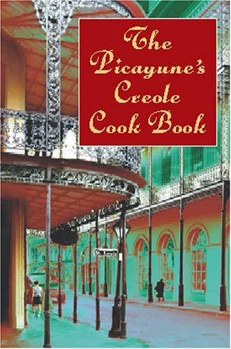 The Picayune's Creole Cook Book 9780486423241