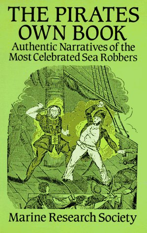 The Pirates Own Book: Authentic Narratives of the Most Celebrated Sea Robbers 9780486276076