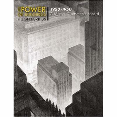 The Power of Buildings, 1920-1950: A Master Draftsman's Record 9780486469201