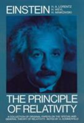 The Principle of Relativity: A Collection of Original Memoirs on the Special and General Theory of Relativity 9780486600819