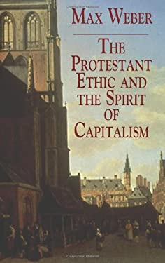 The Protestant Ethic and the Spirit of Capitalism 9780486427034