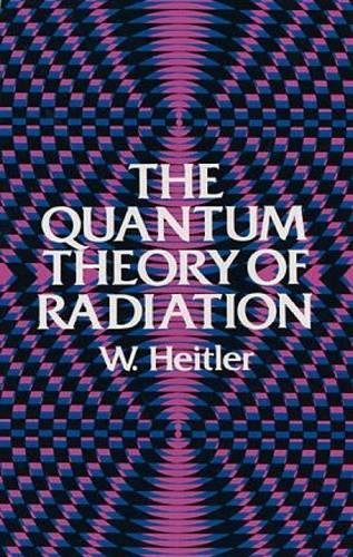 The Quantum Theory of Radiation: Third Edition 9780486645582