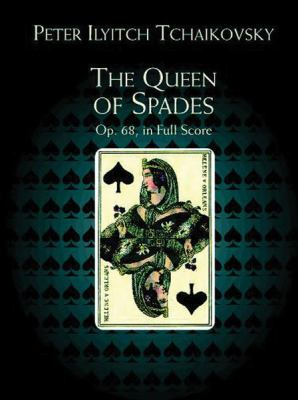 The Queen of Spades, Op. 68 9780486408538