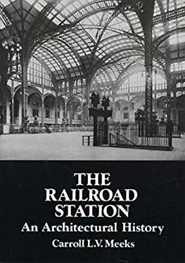 The Railroad Station: An Architectural History 9780486286273