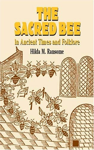 The Sacred Bee in Ancient Times and Folklore 9780486434940