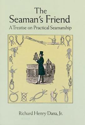 The Seaman's Friend: A Treatise on Practical Seamanship 9780486299181