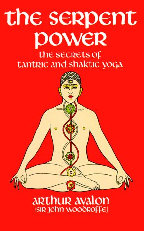 The Serpent Power Serpent Power: The Secrets of Tantric and Shaktic Yoga the Secrets of Tantric and Shaktic Yoga 9780486230580