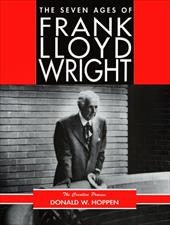 The Seven Ages of Frank Lloyd Wright: The Creative Process 1599440