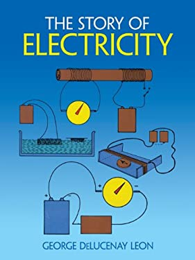 The Story of Electricity: With 20 Easy-To-Perform Experiments 9780486255811