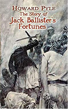 The Story of Jack Ballister's Fortunes 9780486454672