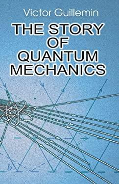 The Story of Quantum Mechanics 9780486428741