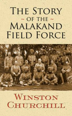 The Story of the Malakand Field Force 9780486474748