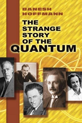 The Strange Story of the Quantum 9780486205182