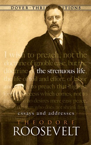 The Strenuous Life: Essays and Addresses 9780486472294