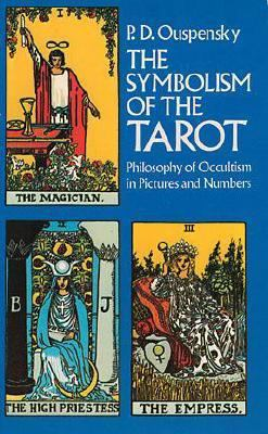 The Symbolism of the Tarot 9780486232911