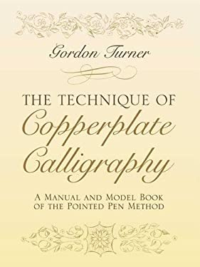 The Technique of Copperplate Calligraphy: A Manual and Model Book of the Pointed Pen Method 9780486255125