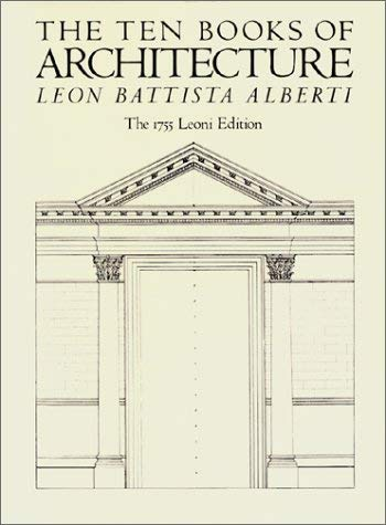 The Ten Books of Architecture: The 1755 Leoni Edition 9780486252391