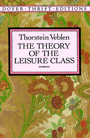 The Theory of the Leisure Class 9780486280622