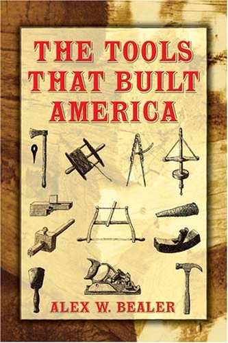 The Tools That Built America 9780486437538