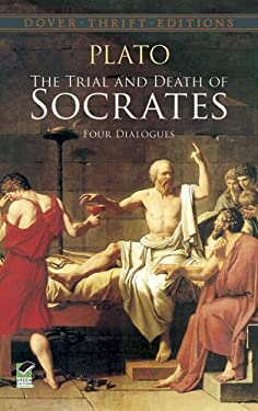 The Trial and Death of Socrates: Four Dialogues 9780486270661